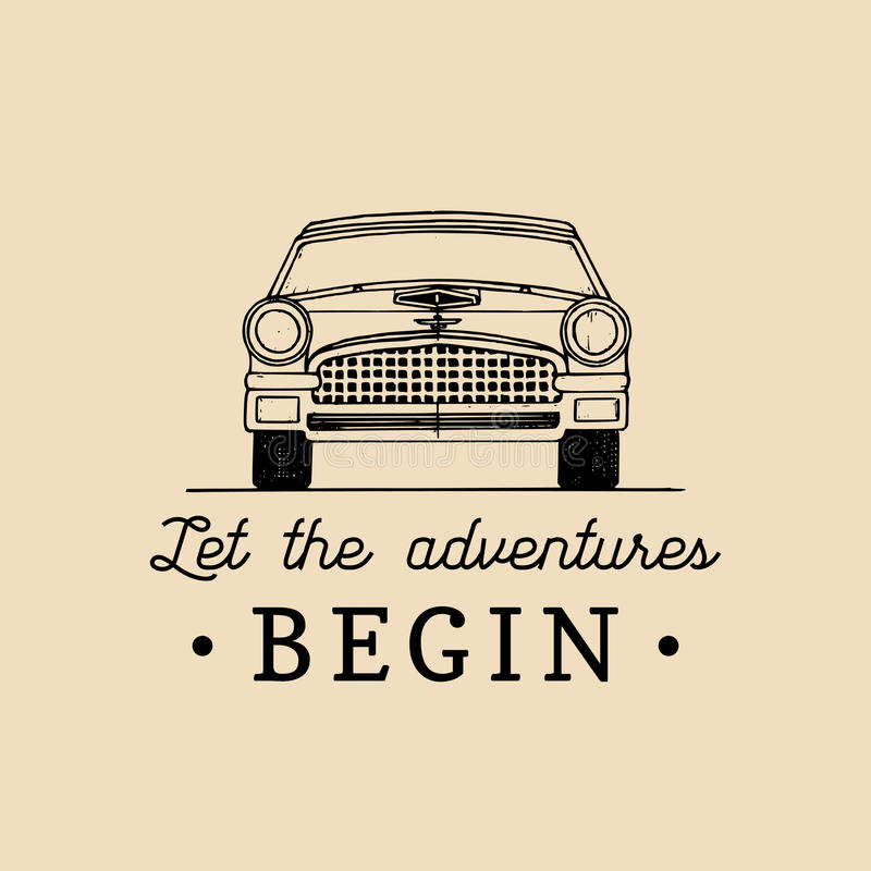 Let the adventures begin motivational quote. Vintage retro automobile logo. Vector typographic inspirational poster. royalty free illustration
