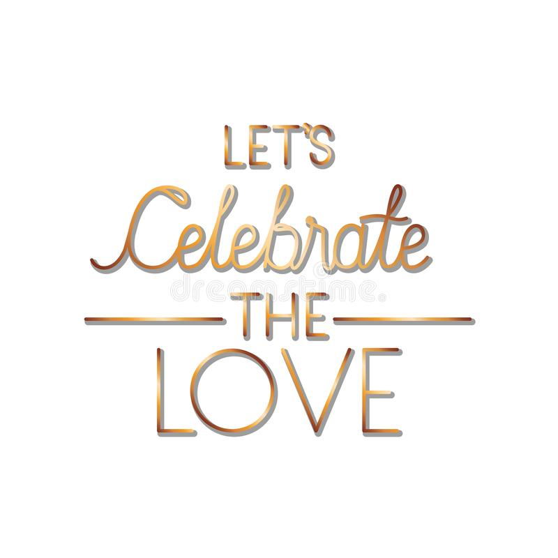 Let is celebrate the love label isolated icon vector illustration