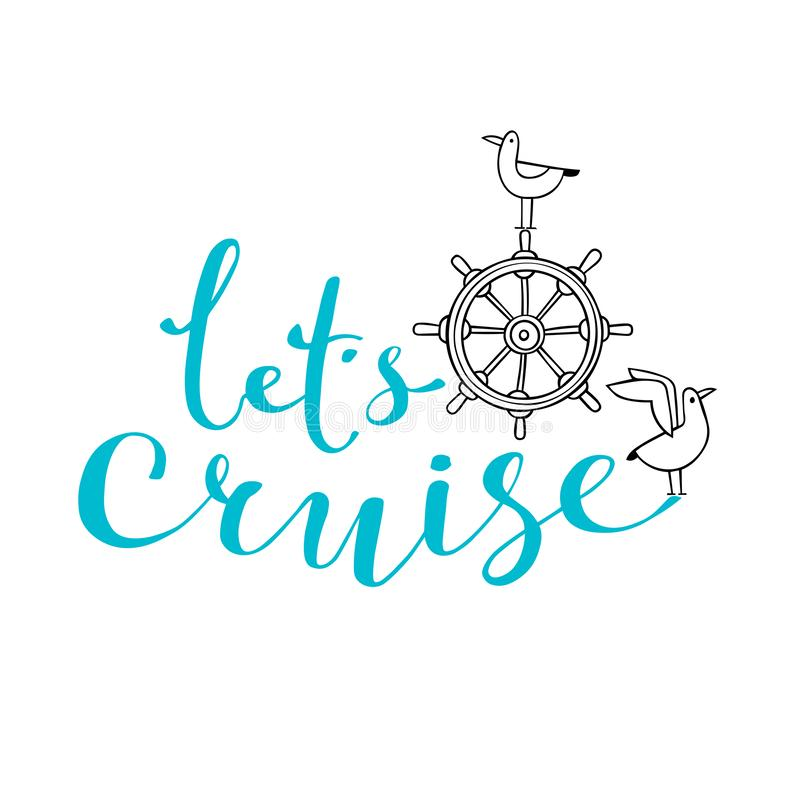 Let cruise, ship steering wheel and seagull - nautical vector doodles, and lettering design element for card vector illustration