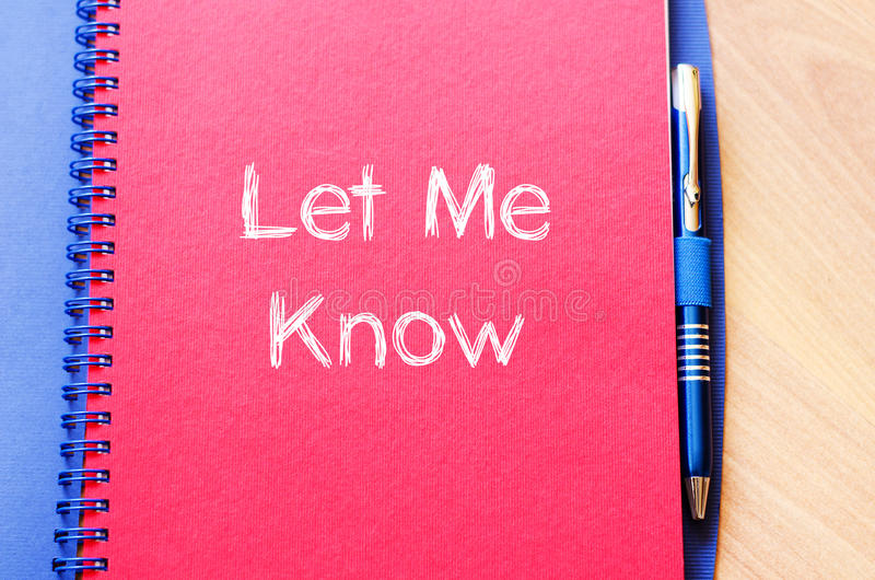 Let me know write on notebook. Let me know text concept write on notebook royalty free stock photography
