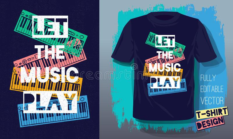 Let the music play lettering slogan retro sketch style musical instruments piano for t shirt design stock illustration