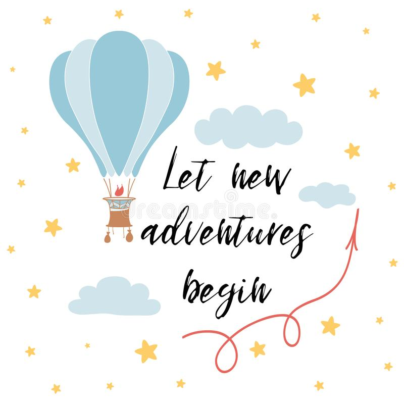 Let new adventures begin slogan for shirt print design with hot air balloon. Vector phrase royalty free illustration