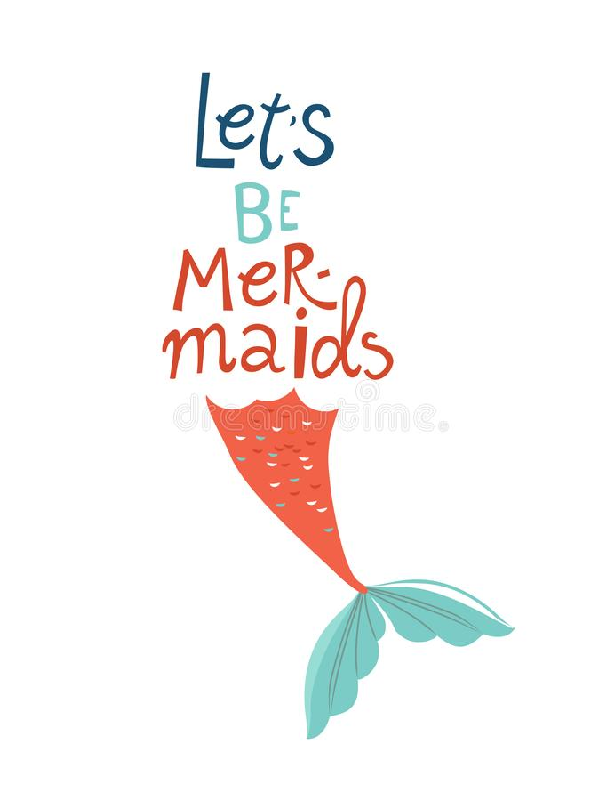 Free Let`s Be Mermaids Lettering. Girl With Tail Illustration. Marine Creature Stock Photography - 142146742