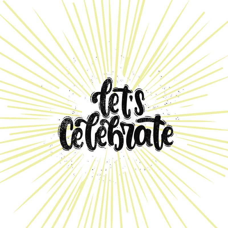 Let`s celebrate lettering vector illustration