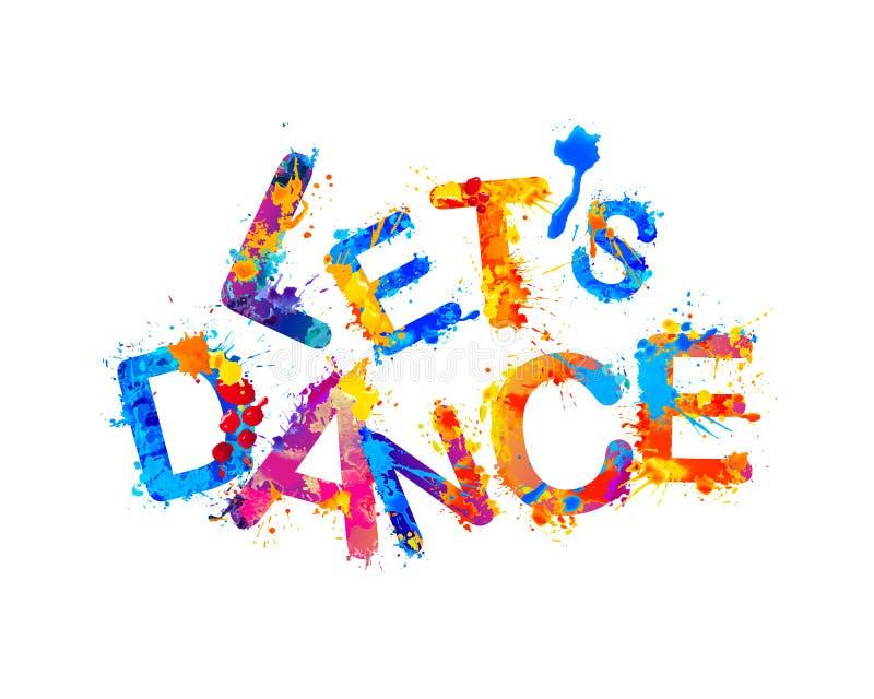 Let`s dance. Splash paint vector illustration