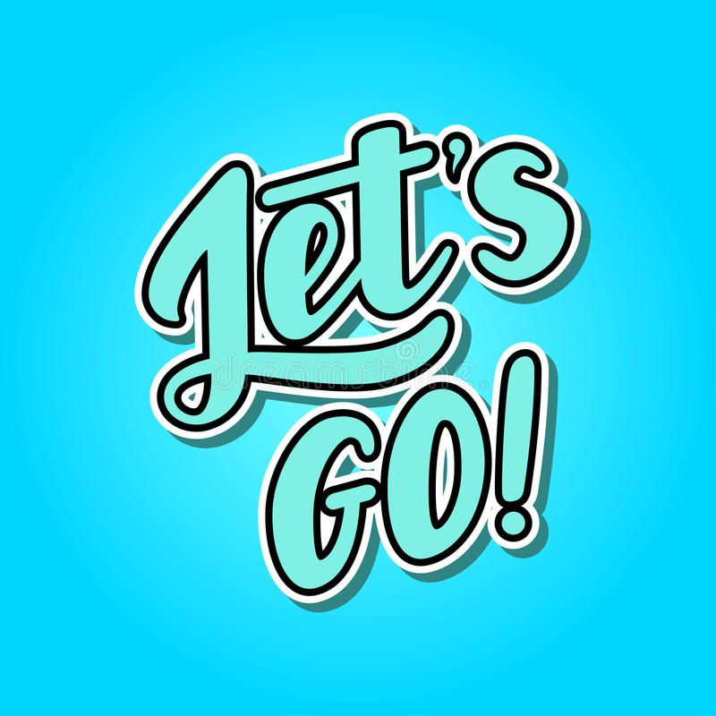Lets go lettering vector illustration royalty free stock image