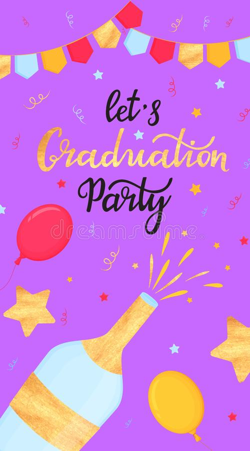 Let`s Graduation Party hand drawn lettering with bottle of champagne, balloon, garland. Posters for the festive party royalty free illustration