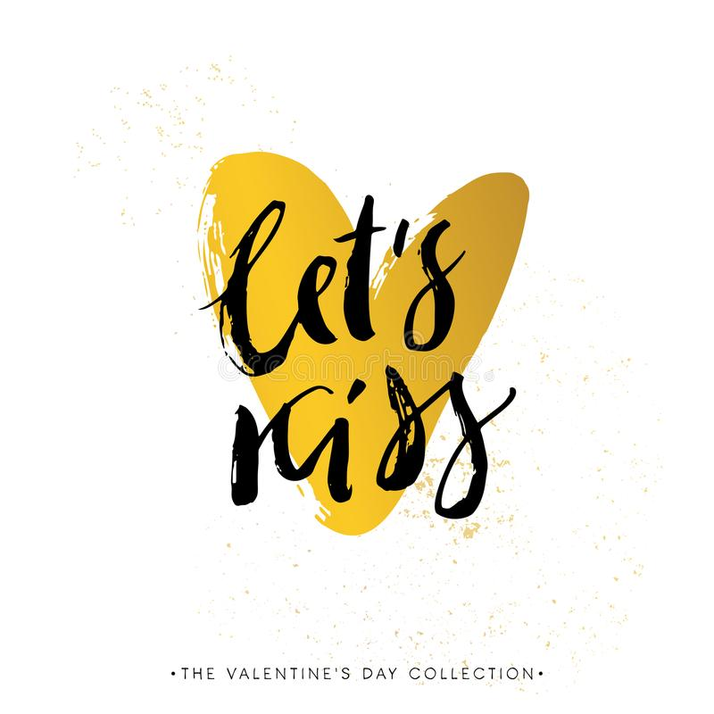 Let`s kiss. Valentines day calligraphy gift card. Gold heart. Ha royalty free illustration