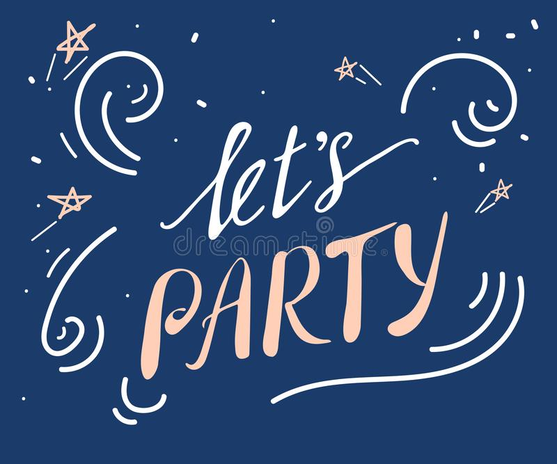 Let`s party in the inscription lettering style. Hand lettering brush vector on blue. vector illustration