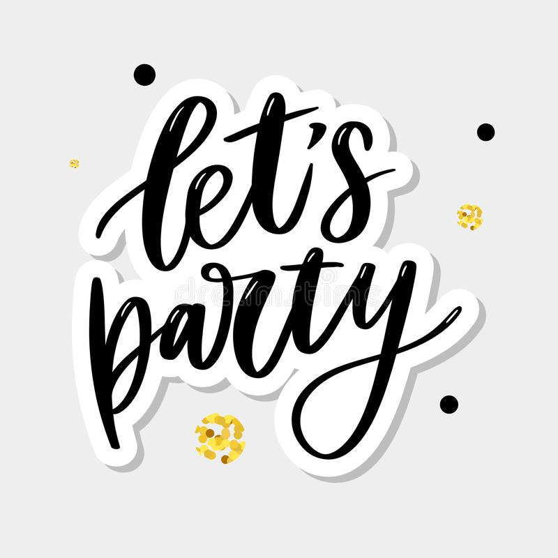Let's party. Inspirational vector Hand drawn typography poster. T shirt calligraphic design. Quote, text, event, banner, background, card, decoration royalty free illustration