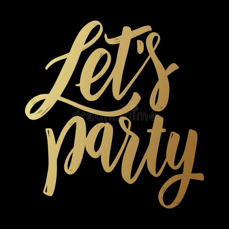 Let`s party. Lettering phrase on dark background. Design element for poster, card, banner, flyer. royalty free illustration