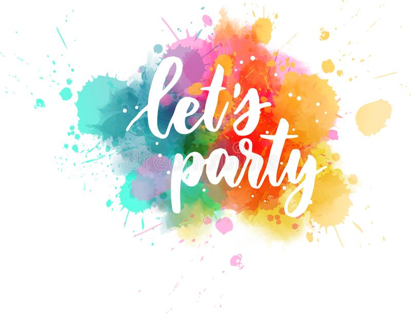 Let`s party lettering on watercolor splash stock illustration