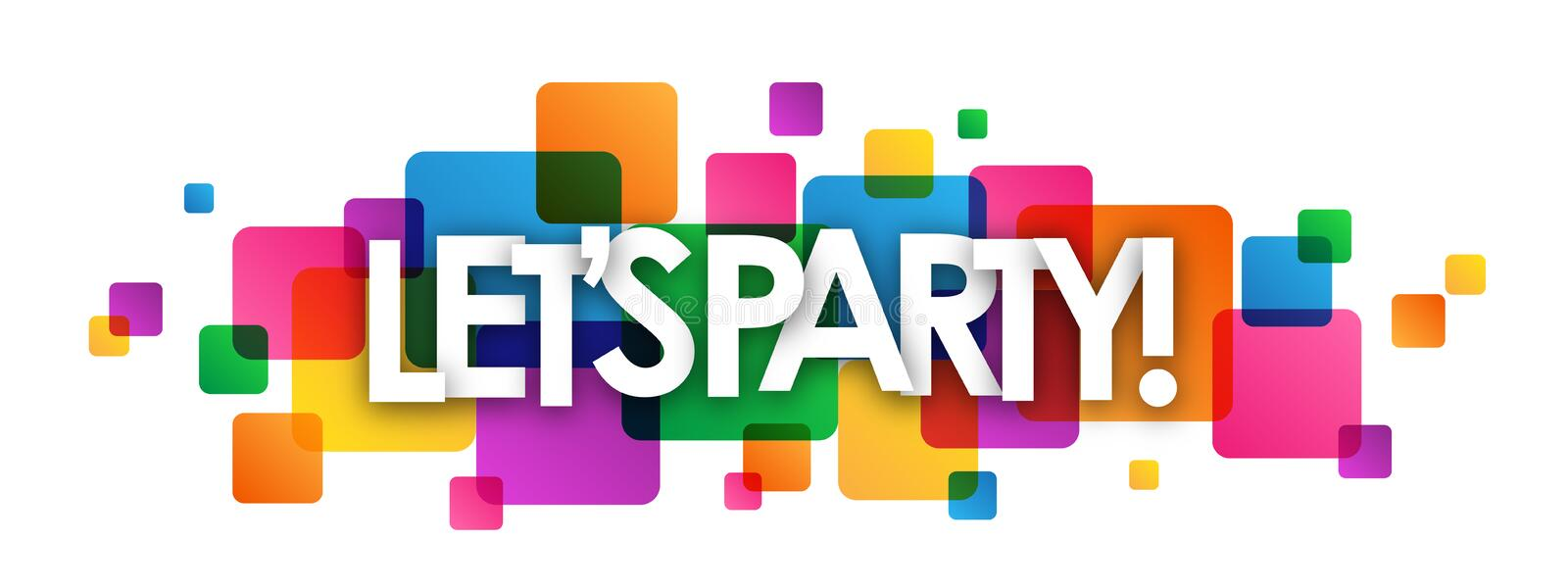 LET`S PARTY! colorful overlapping squares banner vector illustration
