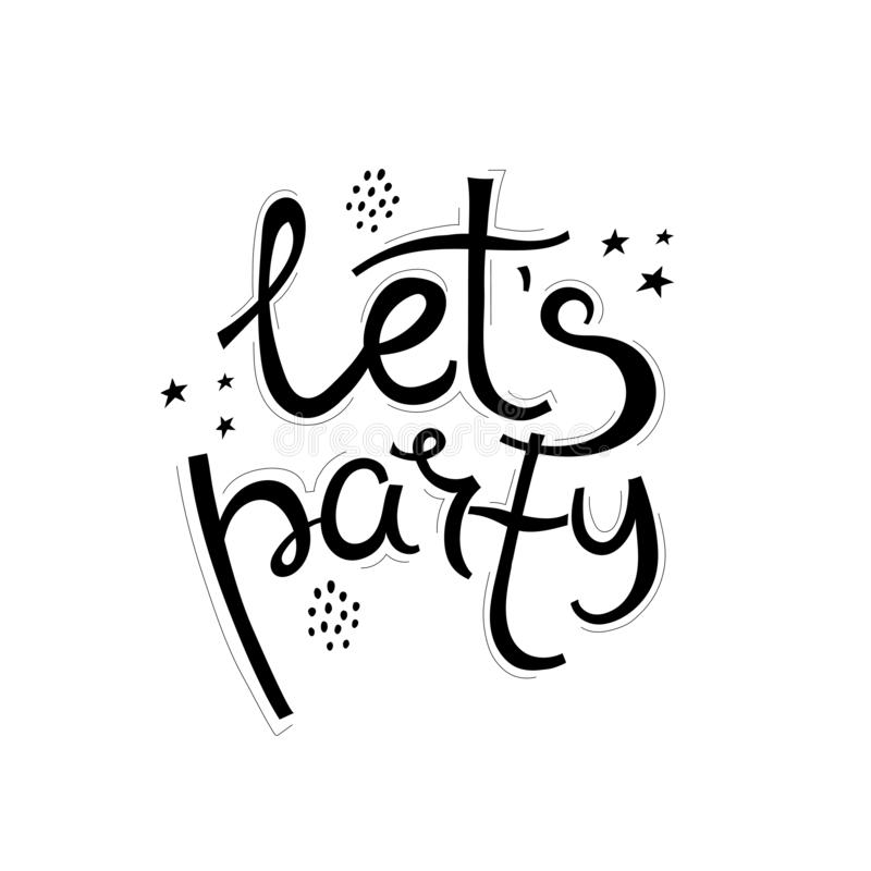 Let`s party. Vector flat illustration with hand lettering, stars, decor elements. isolated. holiday theme. royalty free illustration