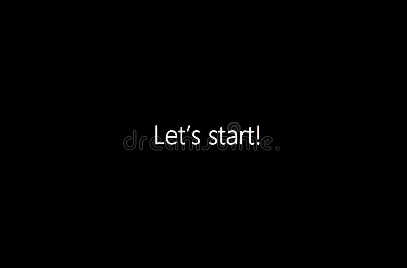 `Let`s Start!` on computer screen stock photography