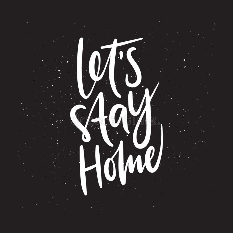 Let`s stay home hand drawn vector lettering. Black and white typography design. Let`s stay home hand drawn vector lettering. Black and white. Typography design vector illustration