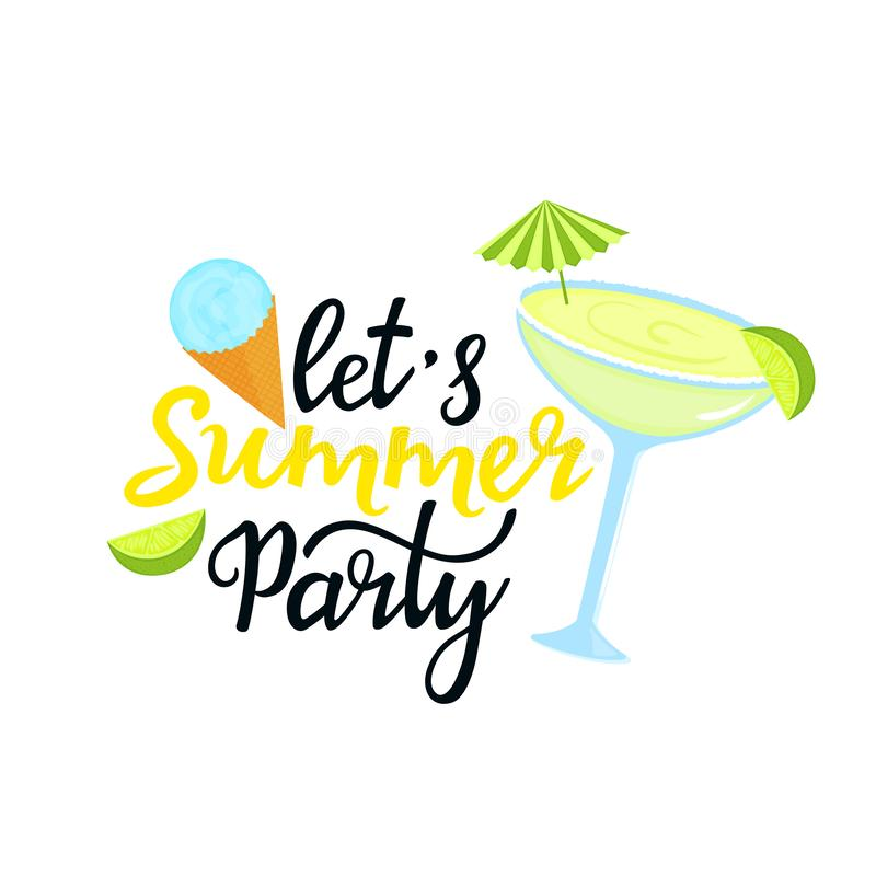 Let`s Summer Party hand drawn lettering. Margarita cocktail with umbrella, lime, ball of ice cream in a waffle cone. Can. Be used as t-shirt design royalty free illustration