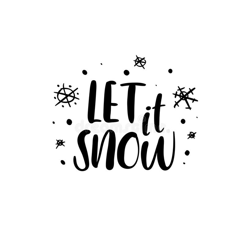 Let it Snow handwritten inscription. Hand lettering holiday phrase, calligraphy, vector illustration royalty free illustration
