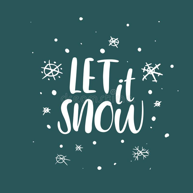 Let it Snow handwritten inscription. Hand lettering holiday phrase, calligraphy, vector illustration vector illustration