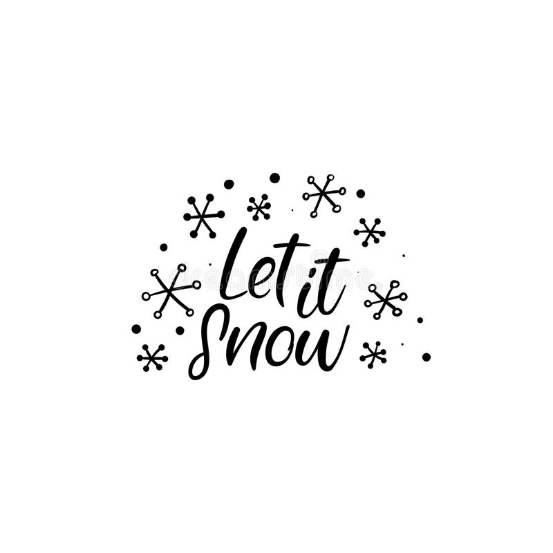 Let it Snow Hand Lettering Greeting Card. Vector. Modern Calligraphy. royalty free illustration