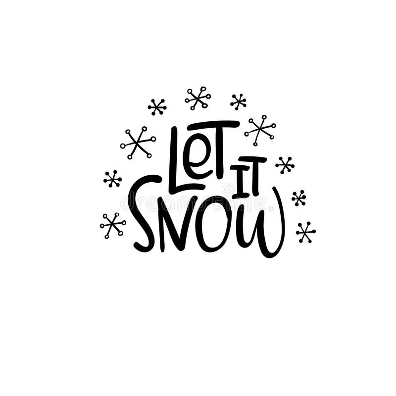 Let it Snow. Christmas and Happy New Year cards. Modern calligraphy. Hand lettering for greeting cards, photo overlays vector illustration