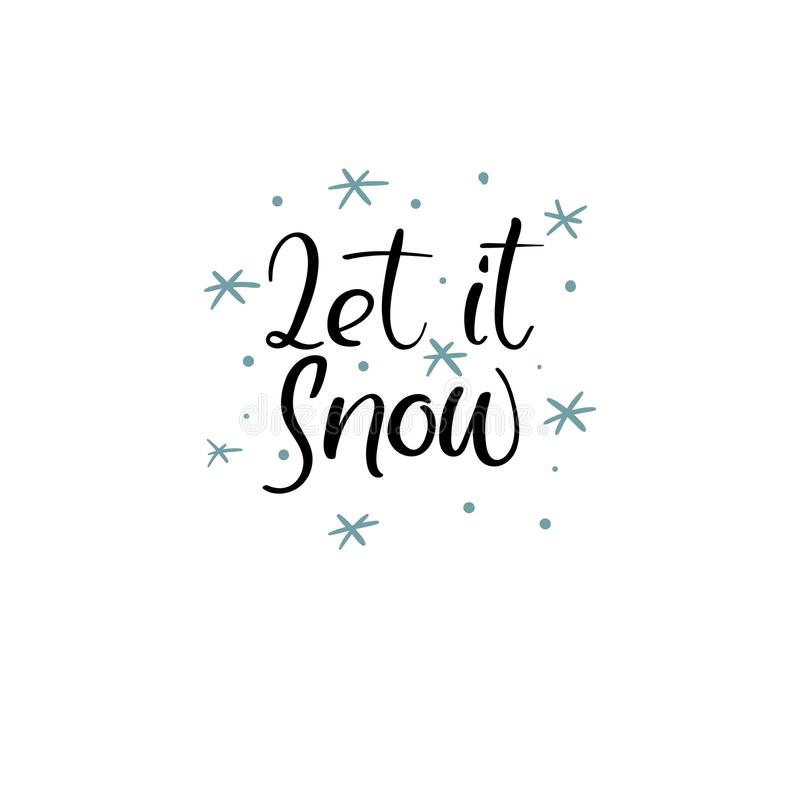 Let It Snow Hand Lettering Greeting Card. Vector Illistration. Modern Calligraphy. stock illustration