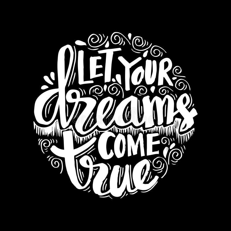Let your dream come true. Motivational quote stock illustration