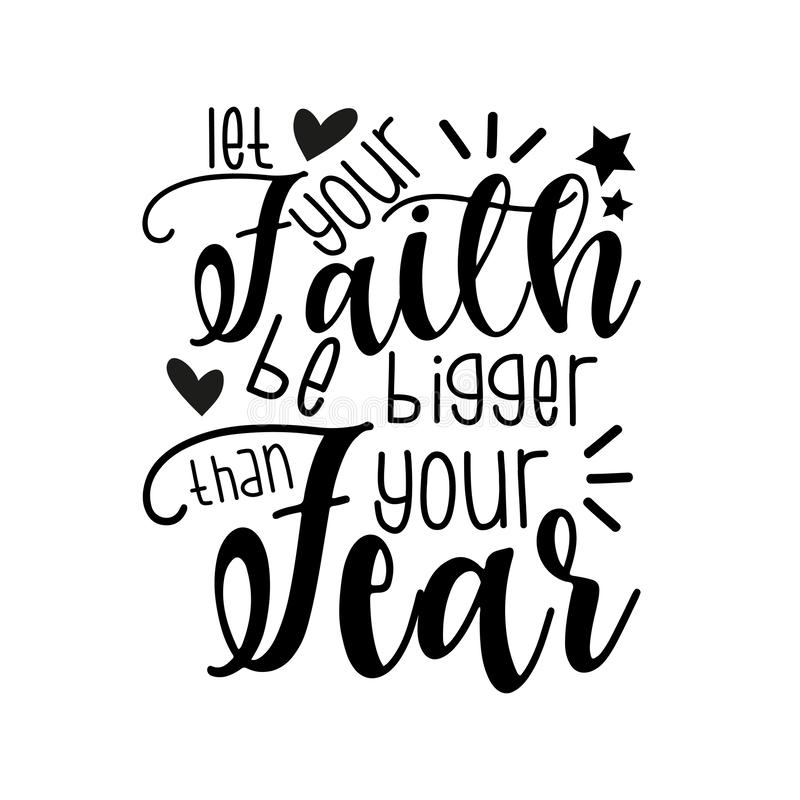 Free Let Your Faith Be Bigger Than Your Fear- Positive Motivating Handwritten Saying. Stock Image - 162308611