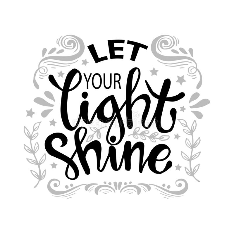 Let your light shine. Motivational quote royalty free illustration
