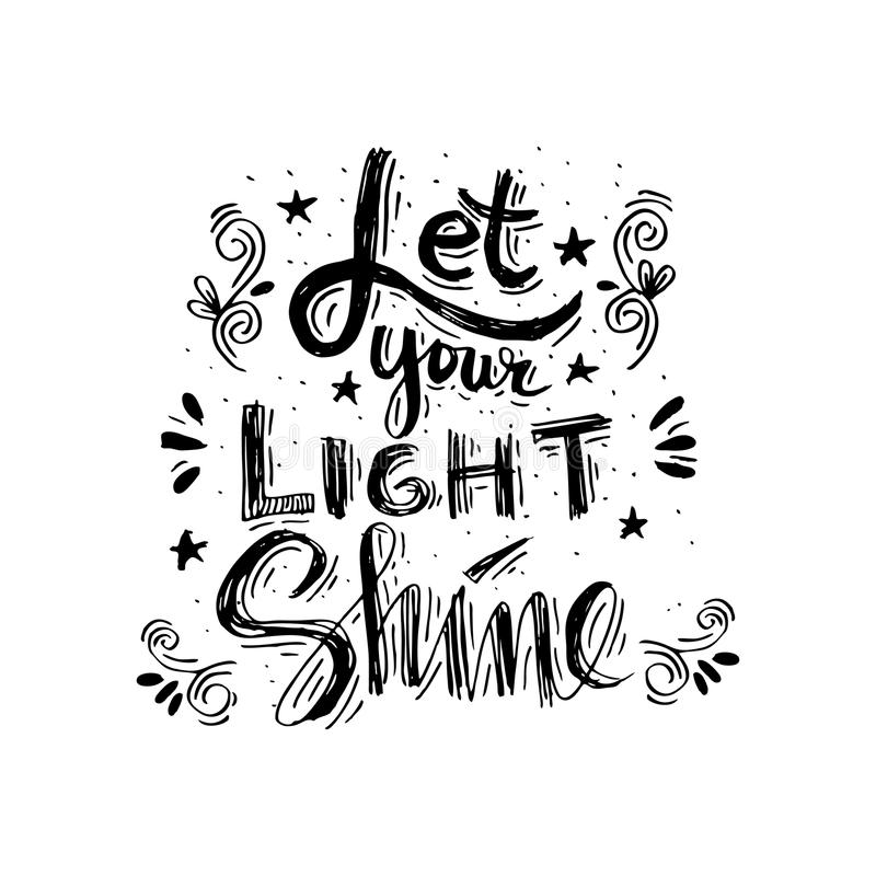 Let your light shine. Quote. Hand lettering calligraphy stock illustration