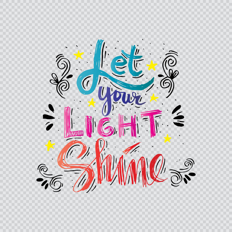 Let your light shine. Quote. Hand lettering calligraphy royalty free illustration