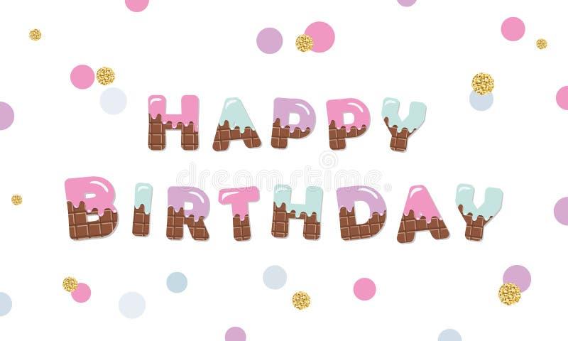 Letras coloridas chocolate do derretimento do feliz aniversario ilustração royalty free