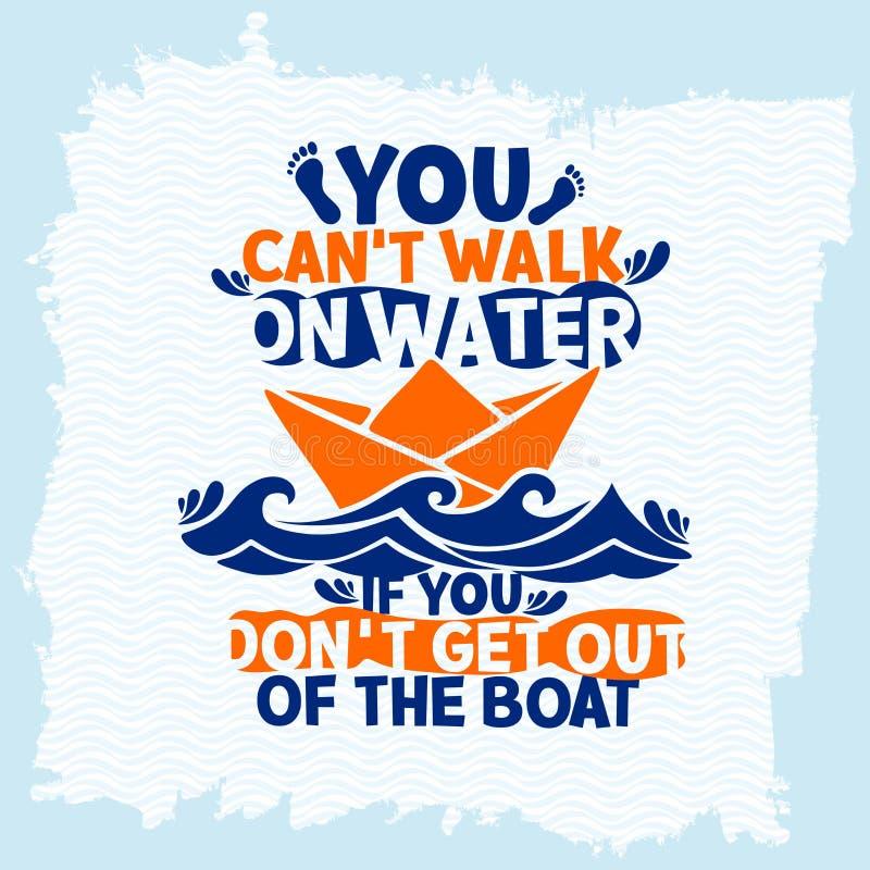 Letras de la biblia Christian Art Usted puede paseo del ` t en el agua, si usted pone el ` t sale del barco ilustración del vector