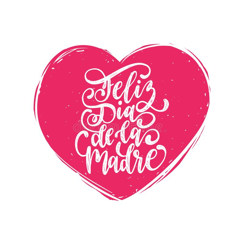 Letras de la mano de Feliz Dia De La Madre Traducción a partir del día de madres feliz español Caligrafía del vector en forma del libre illustration