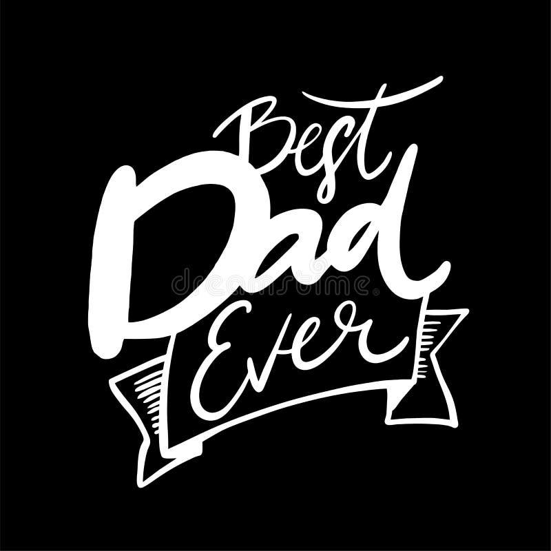 Letras exhaustas del vector de la mejor mano del papá nunca Cita feliz del día de padre Ilustración del vector ilustración del vector