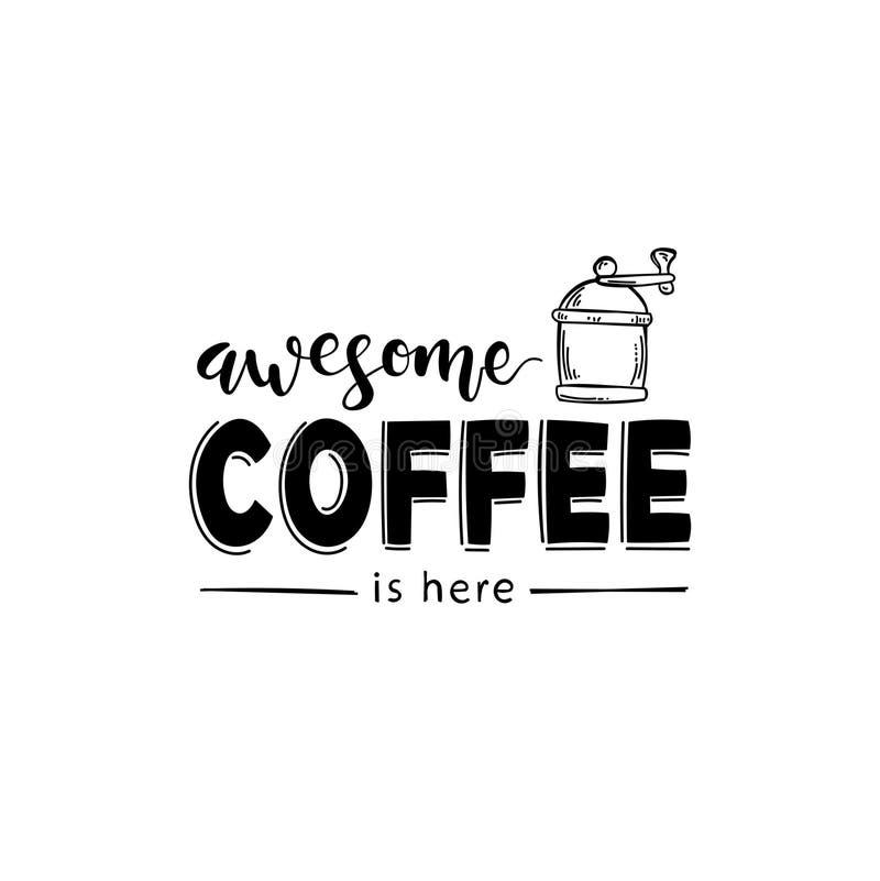 Letras negras del vector para el café o el menú El café impresionante está aquí libre illustration