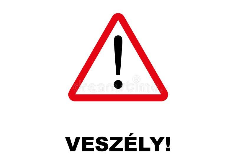 Letreiro do perigo escrito na língua húngara ilustração do vetor