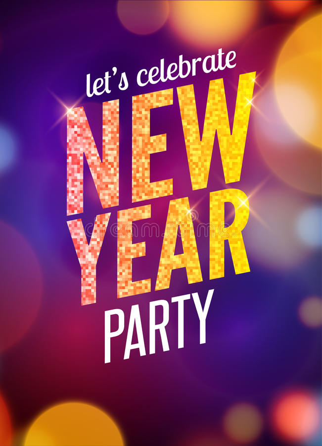 Lets celebrate New Year party design flyer template with multicolored bokeh lights background. Holiday festive xmas poster vector illustration