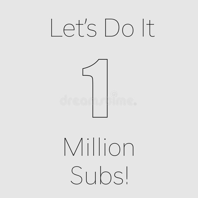 Lets do it 1 million subscribers grey background royalty free illustration