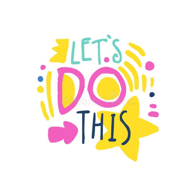Lets hace este lema positivo, mano escrita poniendo letras al ejemplo colorido del vector de la cita de motivación libre illustration