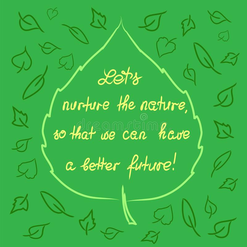 lets nurture the nature so that we can have a better future