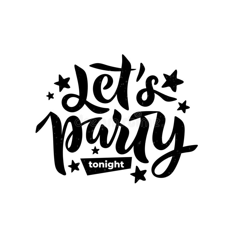 Lets Party Tonight text with stars for card, invitation. Lettering for Christmas party, winter festival. EPS 10 isolated. Vector illustration of Lets Party stock illustration