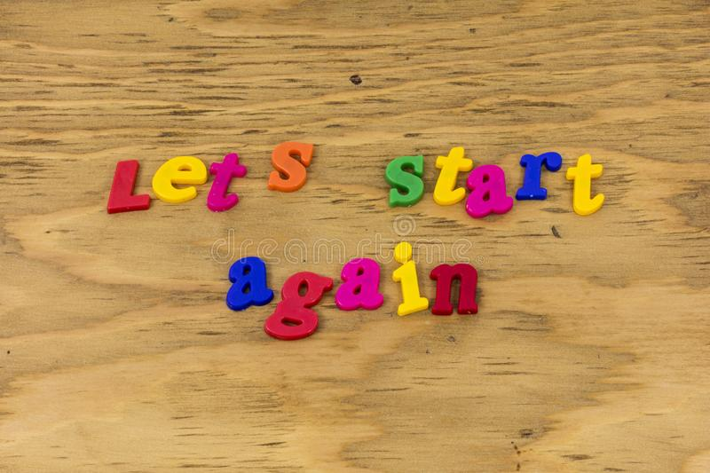 Lets start again work together go do this plastic. Type get started committment challenge love relationship begin today dreaming dream royalty free stock photo