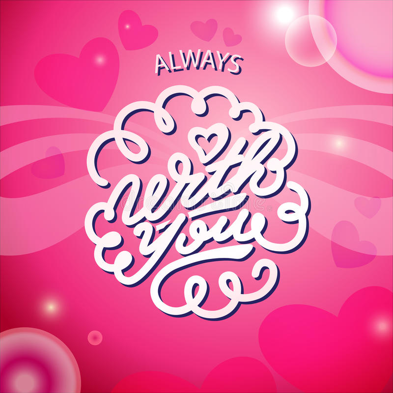 Lettering - Always be with you stock photo