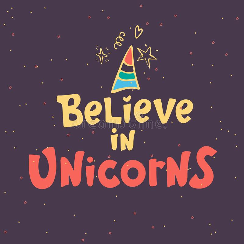 Lettering believe in unicorns text and unicorn horn drawing. Vector illustration design. Cute poster, greeting card or vector illustration