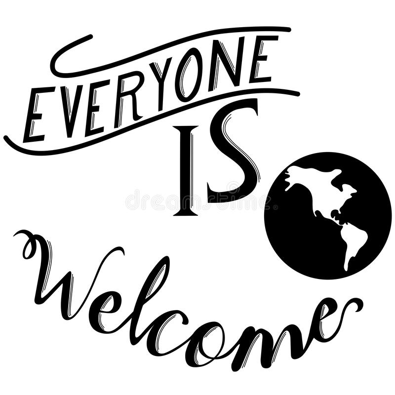 Lettering `Everyone is Welcome` in black. Illustration of a Lettering `Everyone is Welcome` in black vector illustration