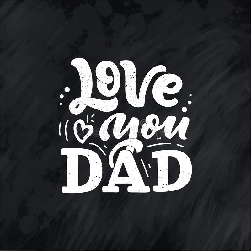 Lettering for Father`s day greeting card, great design for any purposes. Typography poster. Vector illustration vector illustration