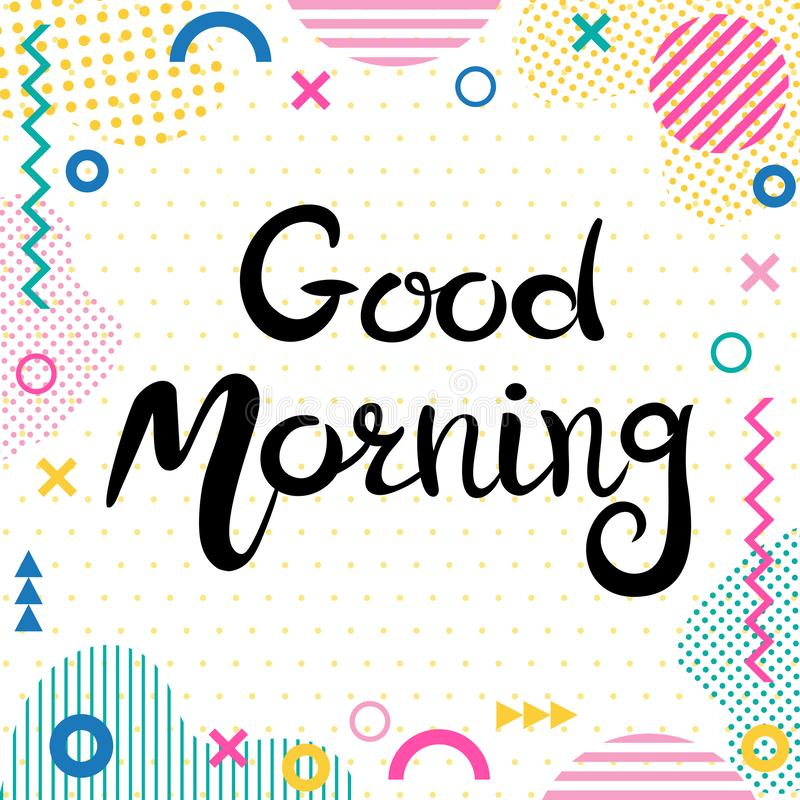 Lettering Good morning. Hand drawn Inscription. Background  with abstract geometric elements. Suitable for banner or poster stock illustration