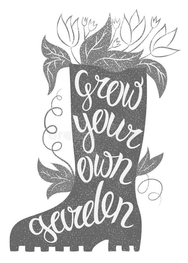 Lettering - Grow your own garden. Vector illustration with rubber boot and lettering. Gardening typography poster. Inspirational vector illustration