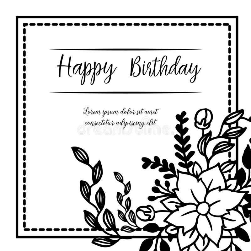 Lettering of happy birthday, shape of greeting card, with wallpaper beautiful of flower frame and various leaves. Vector. Illustration vector illustration